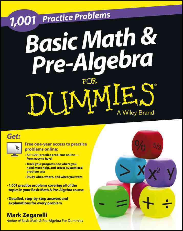 1001 Basic Math and Pre-Algebra Practice Problems for Dummies By Zegarelli, Mark