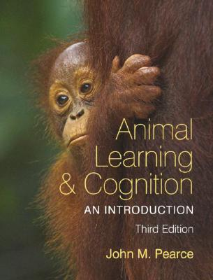 Animal Learning & Cognition By Pearce, John M.